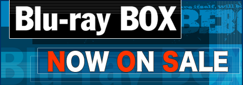 Blu-ray BOX NOW ON SALE�I